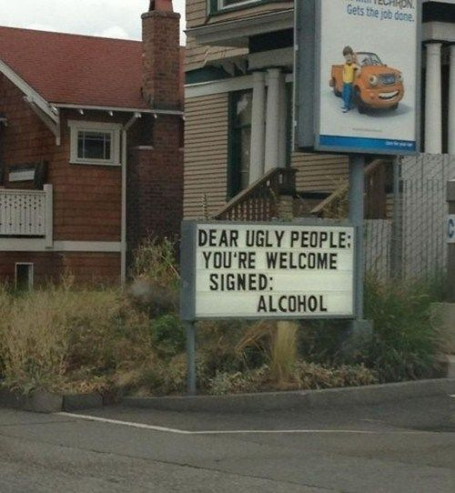 Go home sign...you're drunk.