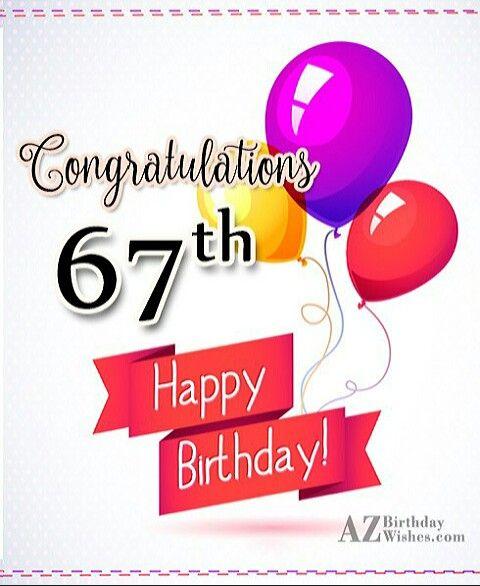 67th Birthday Happy 67th Birthday 67th Birthday Happy Birthday Greetings