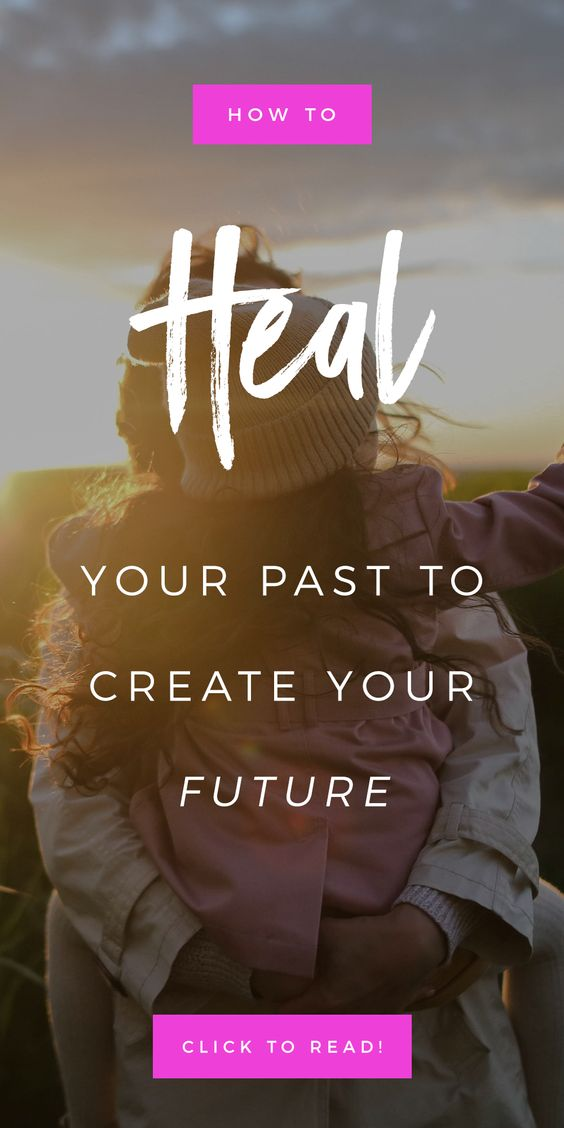 Heal Your Past To Create Your Future | Manifesting + Mindset Work For Healing