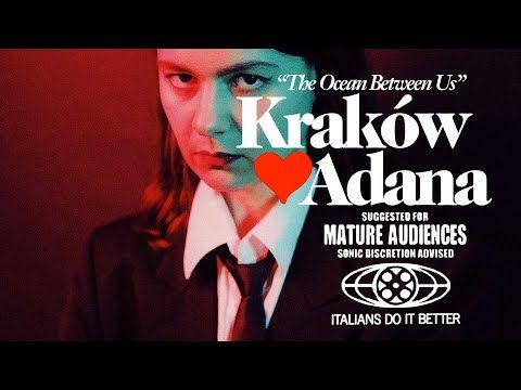 Krakow Loves Adana The Ocean Between Us Official Video Youtube In 2020 The Ocean Between Us Italians Do It Better Deep Fantasy
