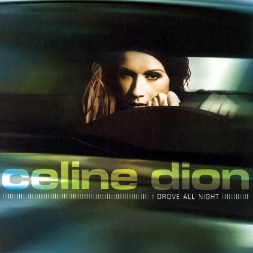 Celine Dion – I Drove All Night (single cover art)