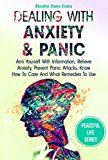 Free Kindle Book -   Dealing With Anxiety And Panic: Arm Yourself With Information, Relieve Anxiety, Prevent Panic Attacks, Know How To Care And What Remedies To Use (Peaceful life Book 1)