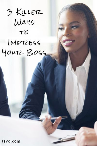 Use these tips to impress your boss and get yourself noticed. www.levo.com