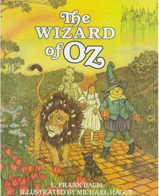 The Wizard of Oz by L Frank Baum . Illustrated by Michael Hague: