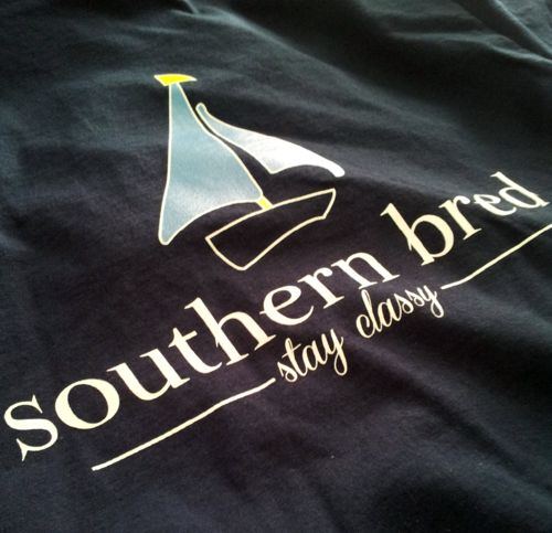 southern bred, stay classy.