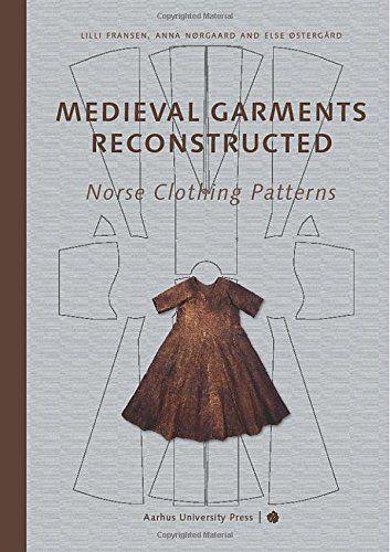 Medieval Garments Reconstructed: Norse Clothing Patterns: Amazon.de: Lilli Fransen, Anna Norgard, Else Ostergard: Fremdsprachige Bücher