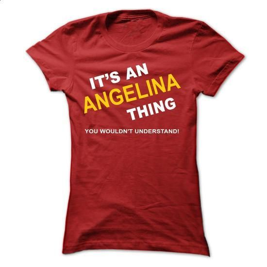Its An Angelina Thing - design your own t-shirt #tee geschenk #hoodie sweatshirts
