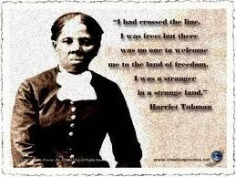 A strong woman...Harriet Tubman.
