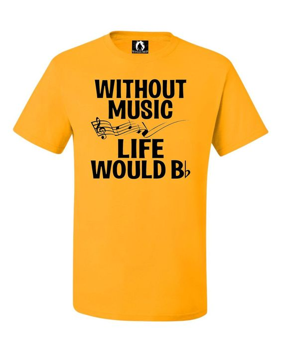 Adult Without Music Life Would B Flat Funny Music Lovers T-Shirt