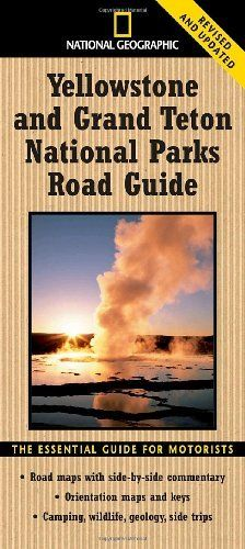 National Geographic Yellowstone and Grand Teton National Parks Road Guide: The Essential Guide for Motorists (National Geographic Yellowstone & Grand Teton National Parks Road Guide) by Jeremy Schmidt. $9.95. Author: Jeremy Schmidt. Publisher: National Geographic; Rev Upd edition (January 26, 2010). Series - National Geographic Yellowstone & Grand Teton National Parks Road Guide. Publication: January 26, 2010