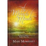 "Mary Morrissey wrote ""The Miracle Minute"" back in the day when she was only getting started with life coaching and teaching. Now she's greater than ever, but you can buy this book on Amazon by following this link. http://www.amazon.com/Mary-Manin-Morrissey/e/B001H9MHLS/ref=sr_ntt_srch_lnk_4?qid=1391314989&sr=1-4 http://www.newswire.net/newsroom/pr/00078841-mary-morrissey.html"
