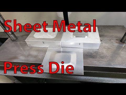 Making A Sheet Metal Forming Press Die Test Youtube Sheet Metal Sheet Metal Tools Metal Forming