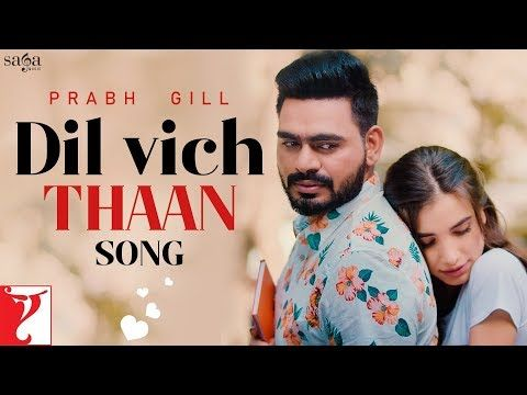 Dil Vich Thaan Prabh Gill New Punjabi Song 2020 Valentine Day Song Official Music Video Youtube In 2020 Latest Song Lyrics Songs Valentines Day Songs