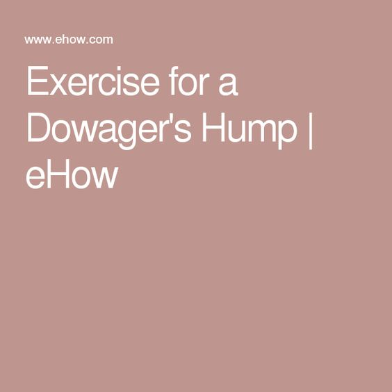 Exercise for a Dowager's Hump | eHow