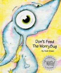 The Worrywoo Monster series by Andi Green. Social/Emotional lessons. :)