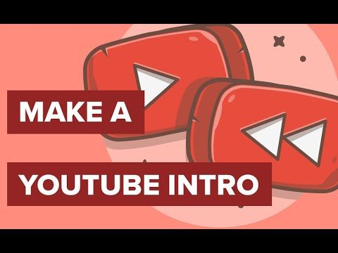 How Do You Make A Youtube Intro For Free How Do I Make An Intro For F Intro Youtube Intro Youtube