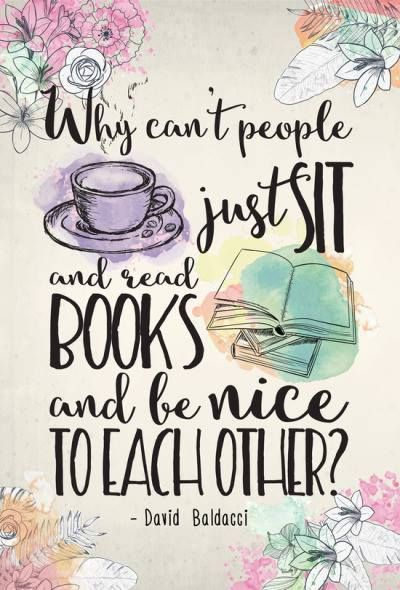 Why can't people just sit and read books and be nice to each other? (David Baldacci)