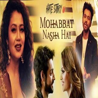 Mohabbat Nasha Hai Mp3 Song Download Neha Kakkar Tony Kakkar Djpadhala Com Mohabbatnashahai Songs Mp3 Song Hindi Movie Song