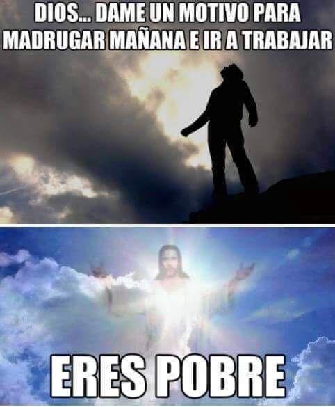 #meme #Dios #trabajo #pobre