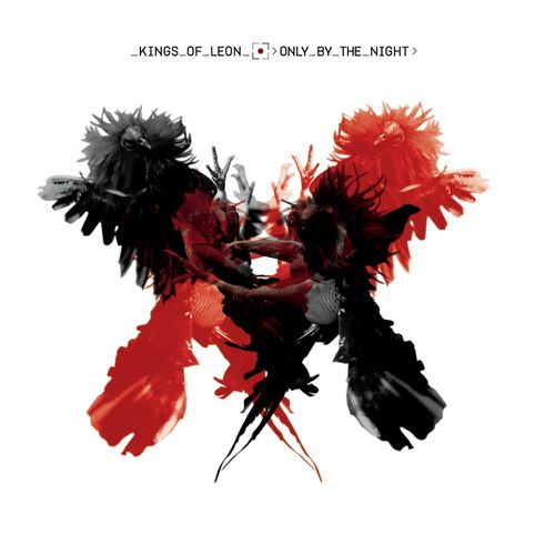 Kings Of Leon Only By The Night Not Only One Of My Fav Bands Personally Prefer Their Early Less Mainstream Days Only By The Night Kings Of Leon Night King