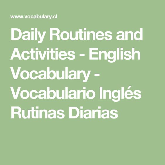 Daily Routines and Activities - English Vocabulary - Vocabulario Inglés Rutinas Diarias