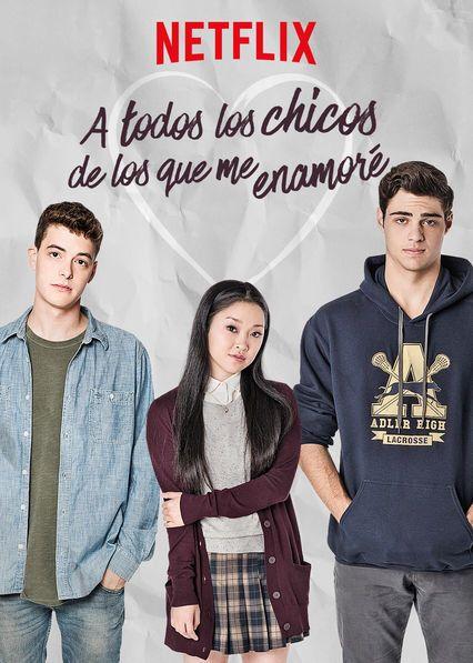 No Te Pierdas A Todos Los Chicos De Los Que Me Enamore En Netflix Enamorada Peliculas De Amor Chicas