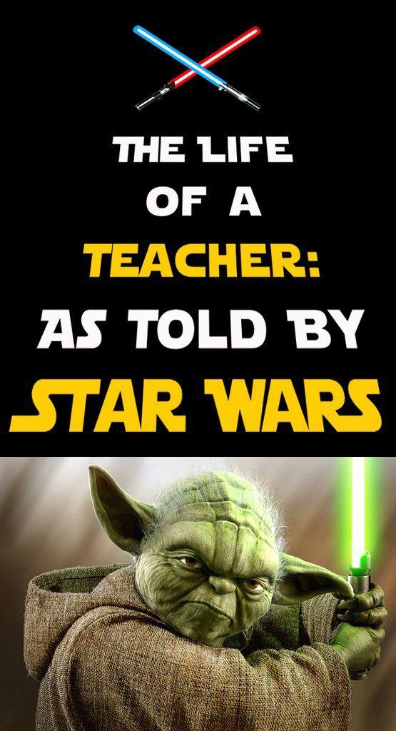 The Life Of A Teacher As Told By Star Wars Bored Teachers Teacher Jokes Star Wars Classroom