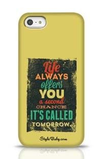 Life Always Offers You A Second Chance It Is Called Tomorrow Apple iPhone 5 Phone Case