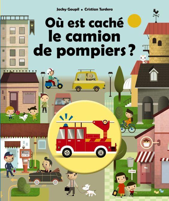 A paraitre - Où est caché le camion de pompier ? - Cristian Turdera - Jacky Goupil - CastermanJeunesse