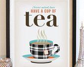 Kitchen Tea Art Print. British Saying. Typography Poster. Encouraging Quote. Vintage Inspired English Tea Print. 8x10. $16.00, via Etsy.
