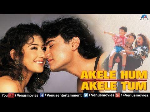 Akele Hum Akele Tum Full Hindi Movies Aamir Khan Movies Latest Bollywood Movies Youtube Mp3 Song Download Bollywood Movies Latest Bollywood Movies
