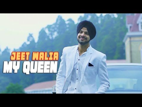 Jeet Walia – My Queen | Maninder Kailey | Latest Punjabi video mp3 Song  download | youtubeviooz | Pinterest | Queens and Songs