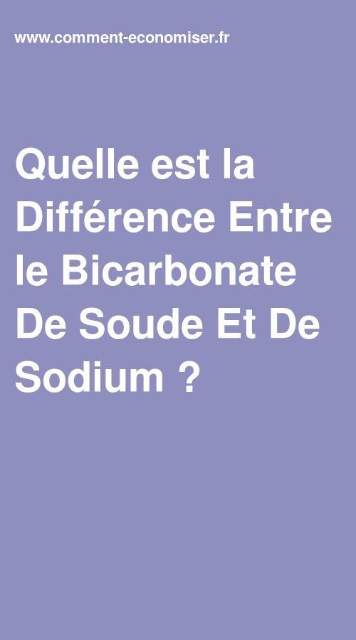 Quelle Est La Différence Entre Le Bicarbonate De Soude Et Le Bicarbonate Alimentaire : quelle, différence, entre, bicarbonate, soude, alimentaire, Quelle, Différence, Entre, Bicarbonate, Soude, Sodium, Soude,, Bicarbonate,
