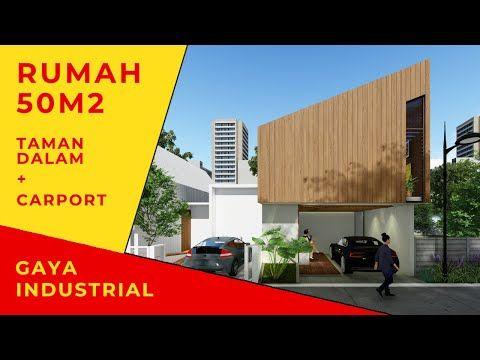Desain Rumah 50m2 Gaya Industrial Dengan Carport Taman Dalam Youtube Industrial Desain Rumah