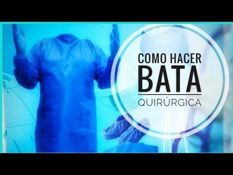 Tutorial Como Hacer Bata Quirurgica Desechable Enfermeras Medicos Youtube Ropa Quirurgica De Enfermera Ropa Quirurgica Quirurgica