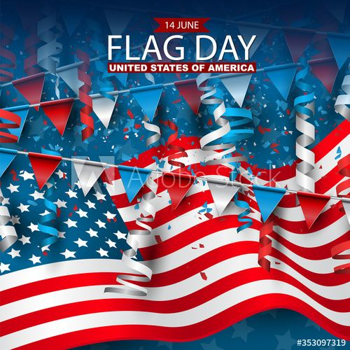 Flag Day Usa United States Of America National Old Glory The Stars And Stripes 14 June American Holiday In 2020 American Holiday United States Of America Old Glory