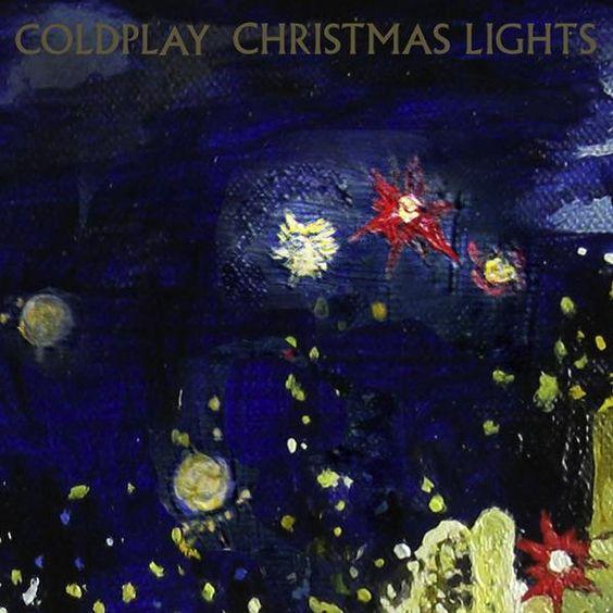 Coldplay Christmas Lights Lyrics Coldplay Coldplay Songs Xmas Songs