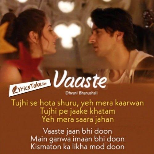 Vaaste Lyrics Dhvani Bhanushali Music Lyrics Songs Romantic Song Lyrics Song Lyric Quotes