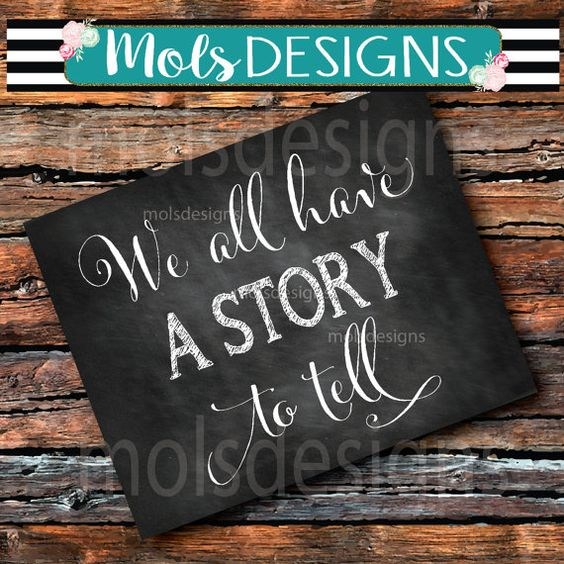 INSTANT DOWNLOAD We All Have A STORY To Tell 14x11 Sign Chalkboard Wedding Couples Baby Birthday Family Sprinkle I Do Bbq Shower Dessert Bar