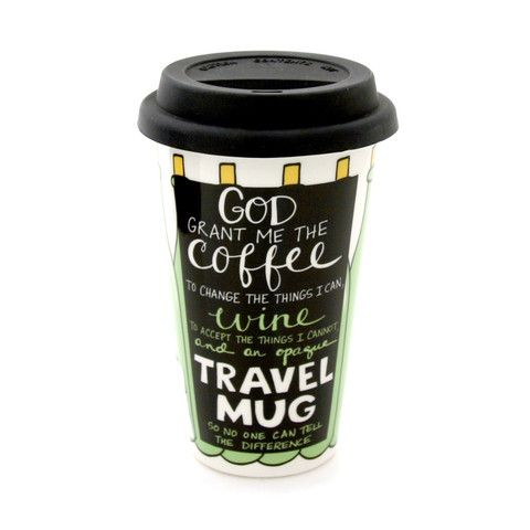 "Currently on my Christmas list. | Reads: ""God Grant Me The Coffee To Change Things I Can, Wine To Accep The Things I Cannot And An Opaque Travel Mug So No One Can Tell The Difference"" - This hilarious stoneware travel mug includes a silicone lid. Designed by Lorrie Veasey at MyNameisMud.com"