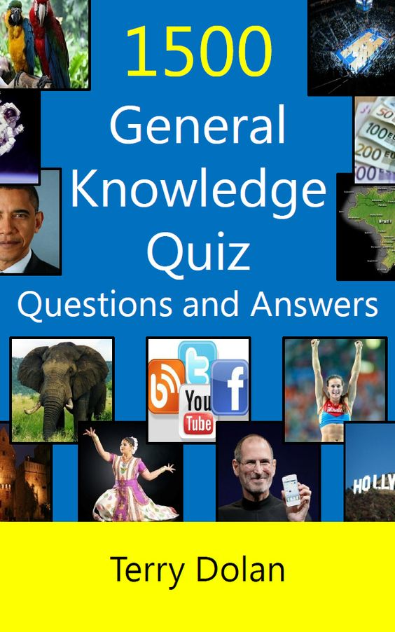 1500 General Knowledge Quiz Questions And Answers By Terry Dolan