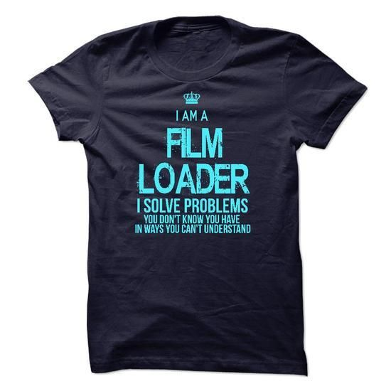 I am a Film Loader T Shirts, Hoodies Sweatshirts. Check price ==► http://store.customtshirts.xyz/go.php?u=https://www.sunfrog.com/LifeStyle/I-am-a-Film-Loader.html?41382