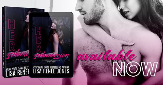 ~Release Blitz~Her Submission (Dirtier Duet #2) by Lisa Renee Jones~