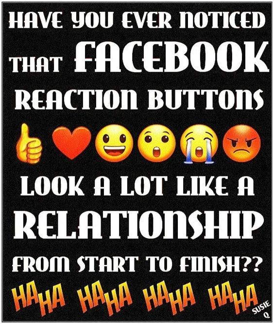 Have You Ever Noticed That Facebook Reaction Buttons Look A Lot Like A Relationship From Start To Finish Pict Facebook Quotes Funny Funny Quotes Lesson Quotes