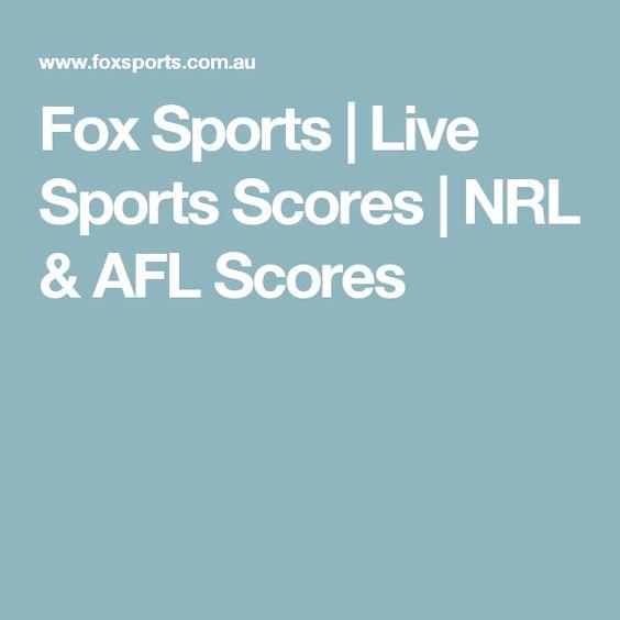 Fox Sports | Live Sports Scores | NRL & AFL Scores