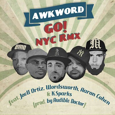 "DEF!NITION OF FRESH : AWKWORD ft. Joell Ortiz, Wordsworth, Aaron Cohen & K. Sparks... AWKWORD gives 2DopeBoyz the go-ahead on world premiering the official dirty version of ""Go! (NYC RMX)"". Produced by Brown Bag AllStar the Audible Doctor, the loosie single features New York underground heavyweights Wordsworth, Aaron Cohen and K. Sparks, alongside Joell Ortiz and AWKWORD (who also appeared on"