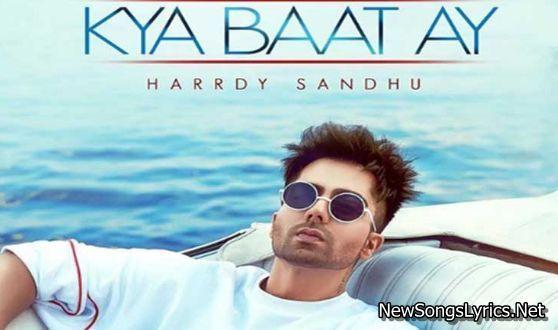 Kya Baat Ay Song Lyrics Free Download Hardy Sandhu Songs New Album Song Song Lyrics