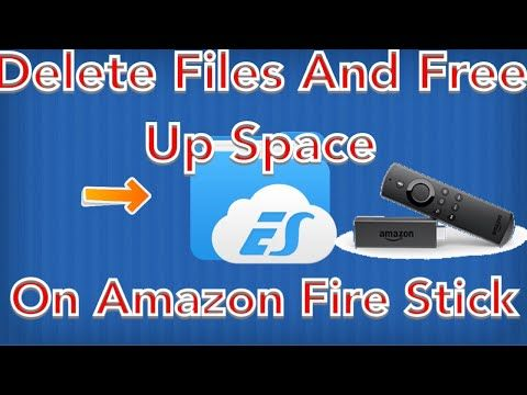 How To Delete Files And Free Up Space On Amazon Fire Stick Es File Explorer Youtube Amazon Fire Stick Amazon Fire Tv Stick Fire Tv Stick