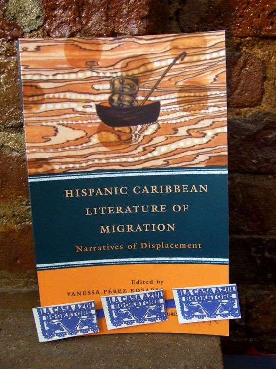 """Hispanic Caribbean Literature of Migration"" edited by Vanessa Perez Rosario. La Casa Azul Bookstore loves #LatinoLit"