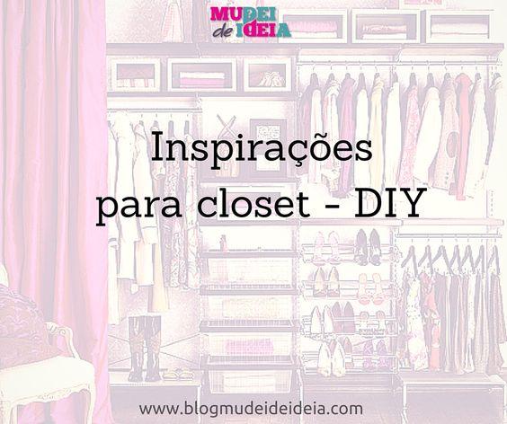 Seleção das melhores inspirações de closet DIY!